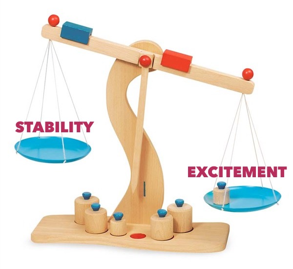 stability vs excitement